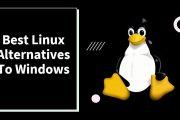 Best 10 Linux alternatives to Windows for old desktops and laptops