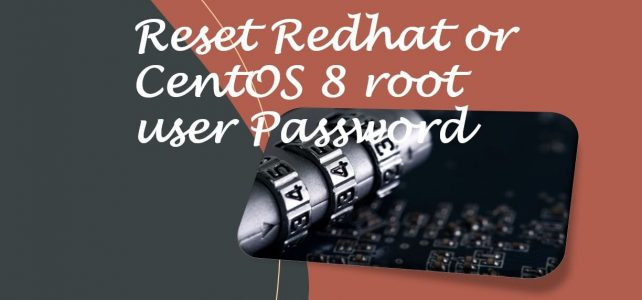 Change forgotten Redhat or centos 8 Password min