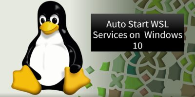 Steps to automatically start WSL services with Windows 10 boot up