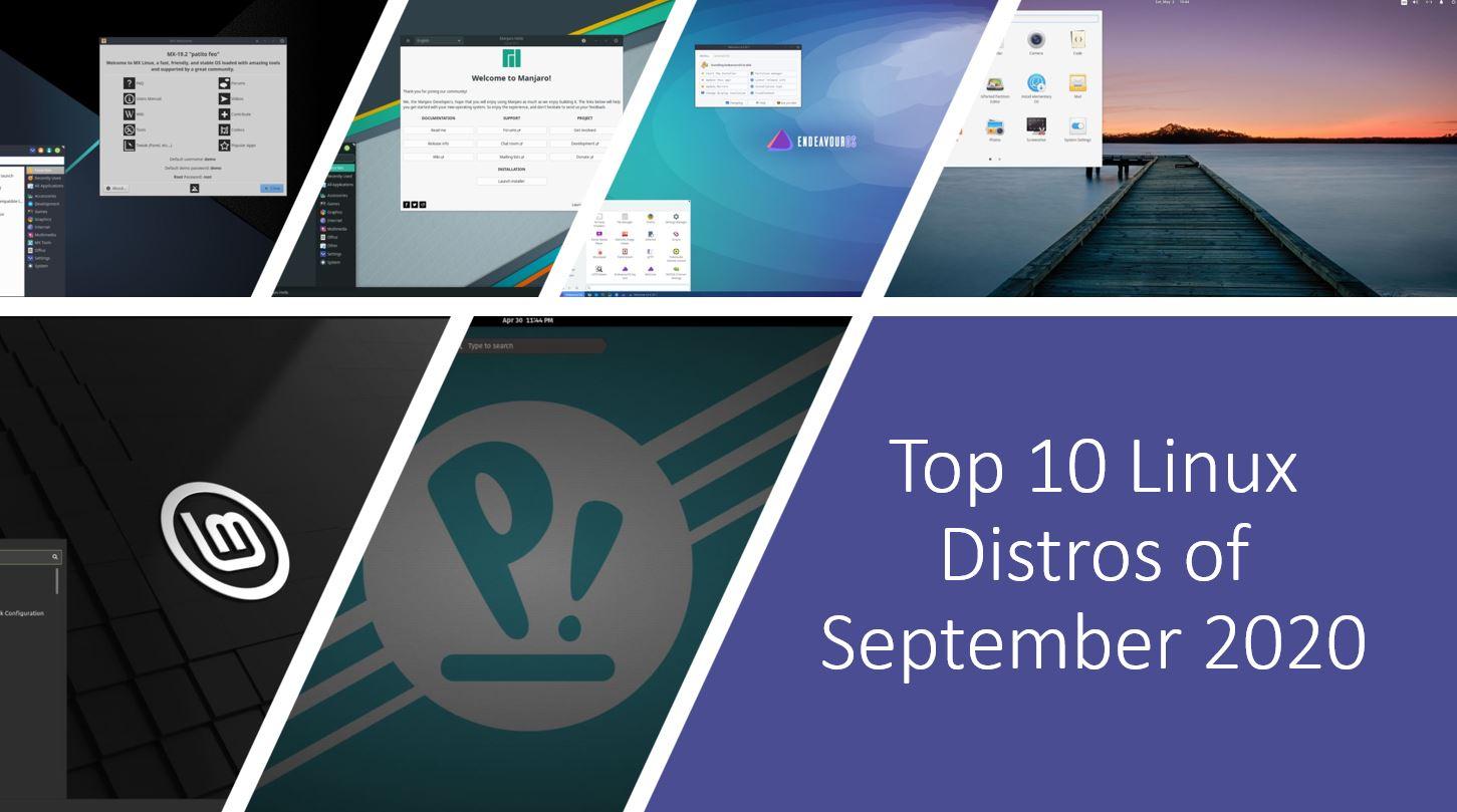 Top 10 Linux Distros Of September 2020 Linux Shout