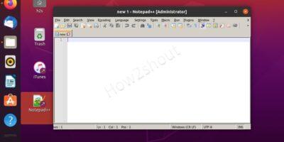 Notepad++ on Linux Ubuntu 20 min