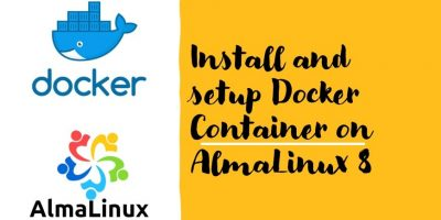 install and setup Docker Container on AlmaLinux 8 min