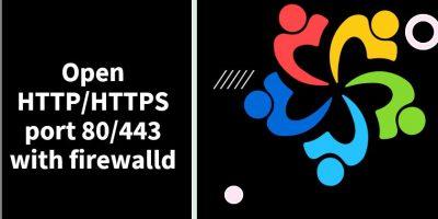 AlmaLinux Rocky Linux 8 open HTTP HTTPS port 80 443 with firewalld min