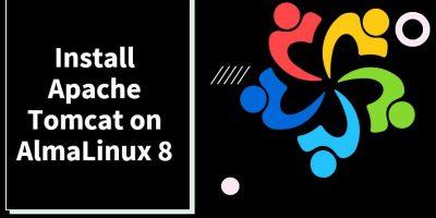 Install Apache Tomcat on AlmaLinux 8 min