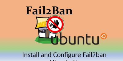 Tutorial Install and Configure Fail2ban on Ubuntu 20.04 or 18.04 Linux min