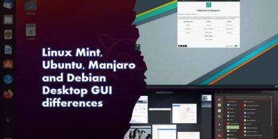 Linux Mint vs Ubuntu vs Manjaro vs Debian Desktop