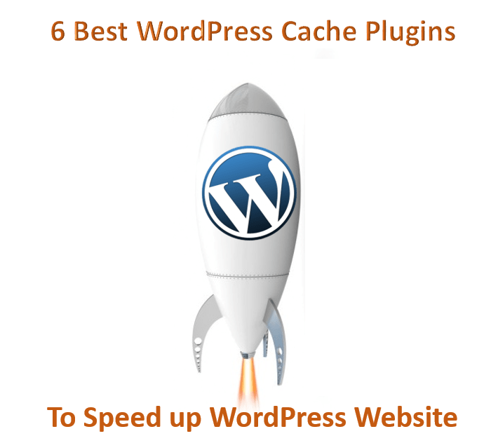 6 Best WordPress Cache Plugins To Speedup