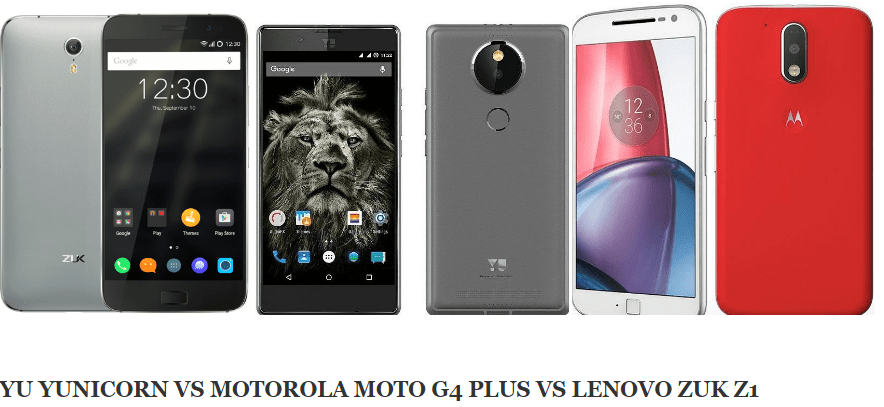 YU yunicorn vs motorola mot g4 plus vs lenovo zuk z1