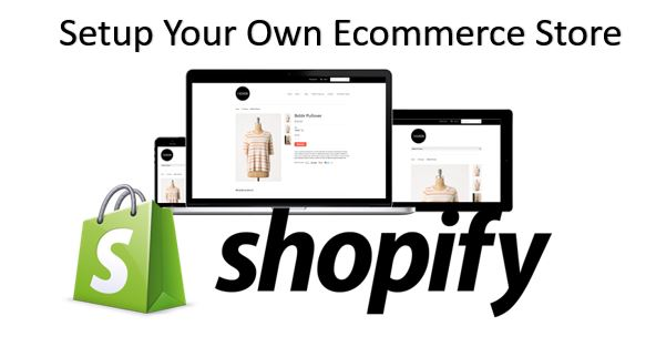 Set Up Your Own eCommerce store Using Shopify ecommerce platform