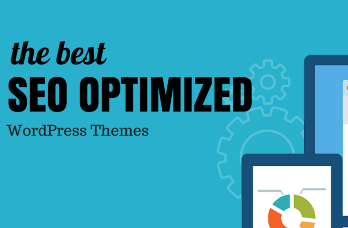 7 Best SEO-optimized, responsive, and user friendly WordPress themes