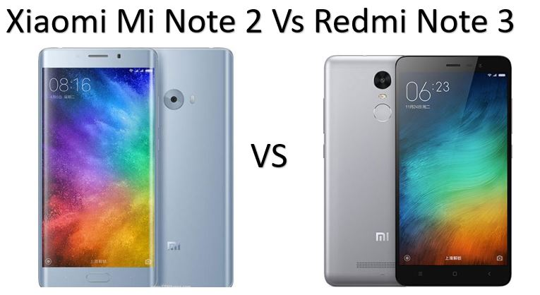 Xiaomi Redmi Note 4 Vs Redmi Note 3: Xiaomi Mi Note 2 Vs Xiaomi Redmi Note 3