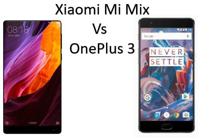 Xiaomi Mi Mix Vs Oneplus 3 Specs Comparison How2shout