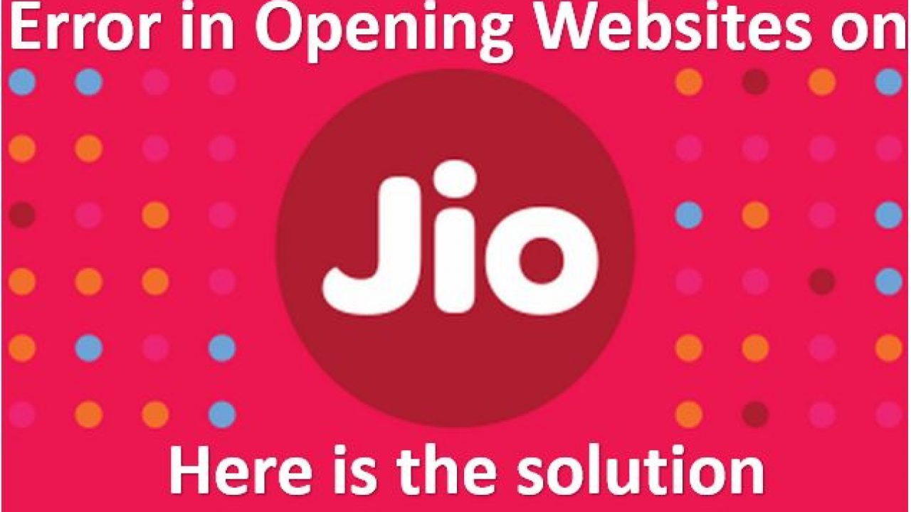 Some Websites Not Opening in Reliance Jio & Getting DNS