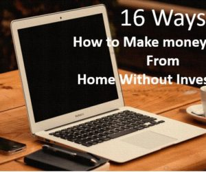 16 Ways- How to Make money Online From Home Without Investment