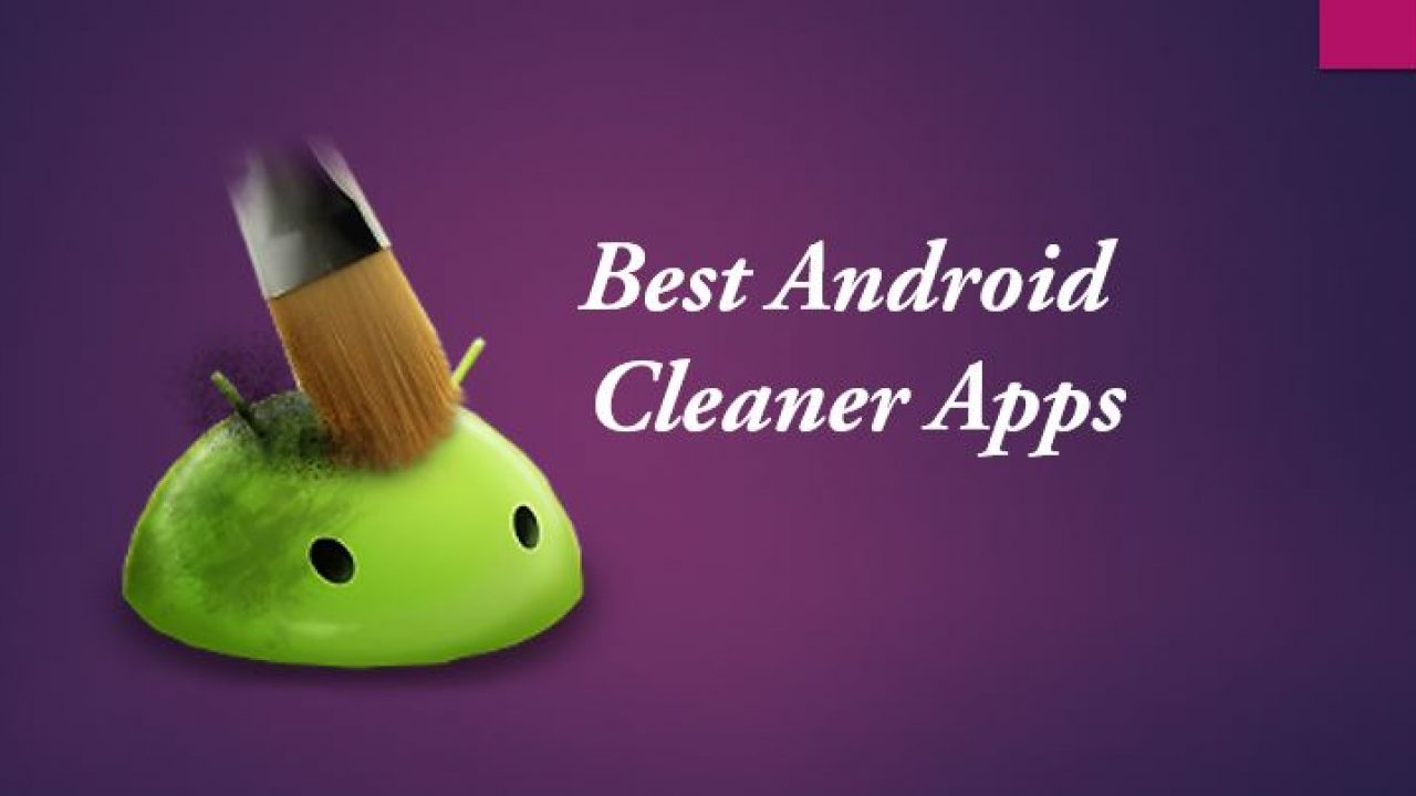 9 Best Free Boost and Cache cleaner Apps For Android Mobile