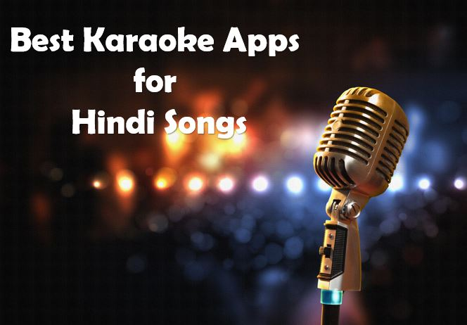 5 Free & Best Karaoke Apps for Hindi Songs- Android or iPhone - H2S