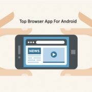 Top & Best Browsers for Android apps to Increase Productivity