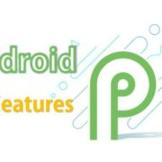 Google Android P Latest Features and changes