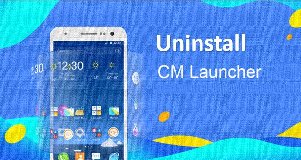 Steps to cm launcher uninstall on Android