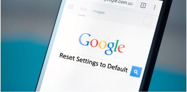 How to reset Chrome browser Settings in Android Phones