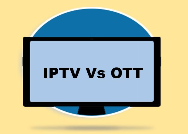 OTT vs IPTV difference between
