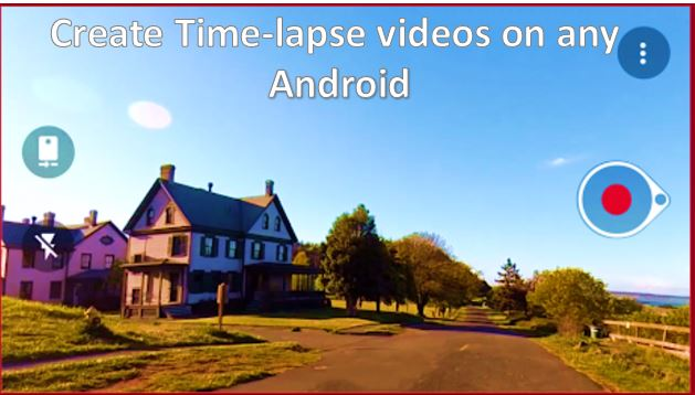 make a Timelapse video on any Android Smartphones