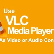 How to use VLC as video or audio converter to MP4, Mp3 and more