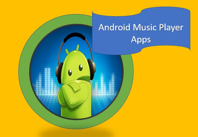 10 Best free Music Players apps for Android phones to download & try