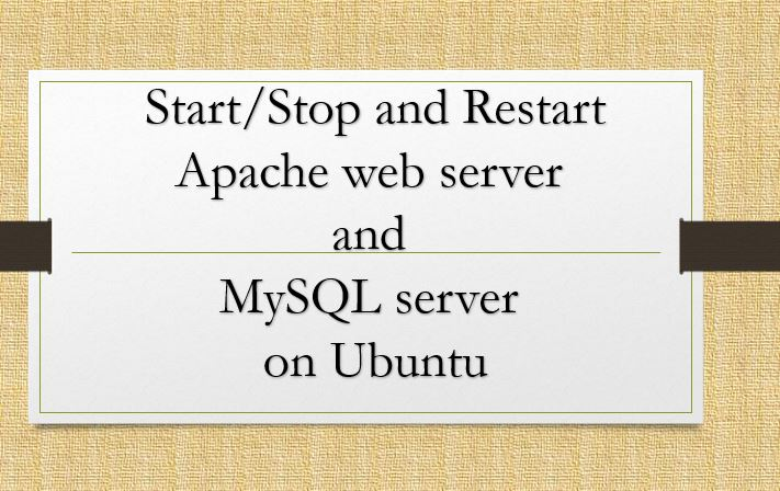 How to start, restart & stop Apache & MySQL server on Ubuntu