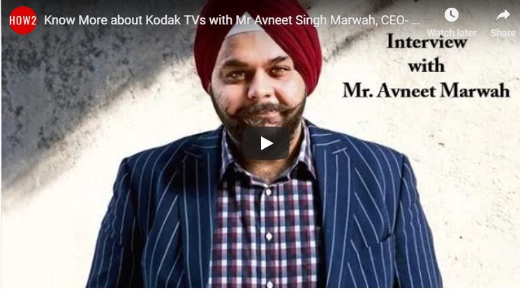 Video Interview Mr Avneet Singh Marwah, CEO- SPPL & Brand licensee for Kodak