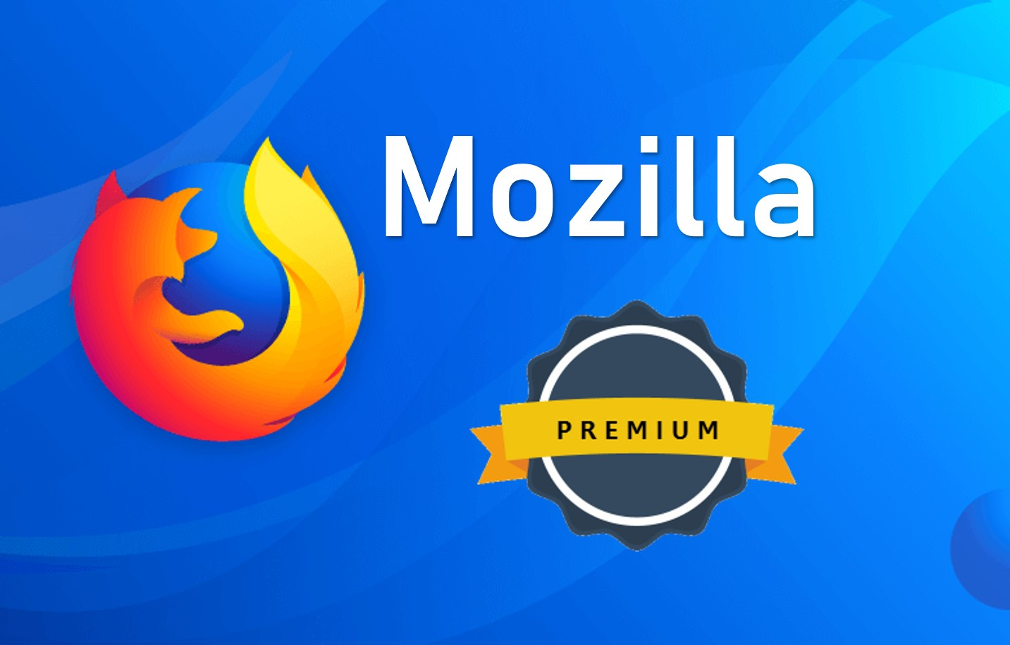 Mozilla revealed new plans for a premium subscription to Firefox
