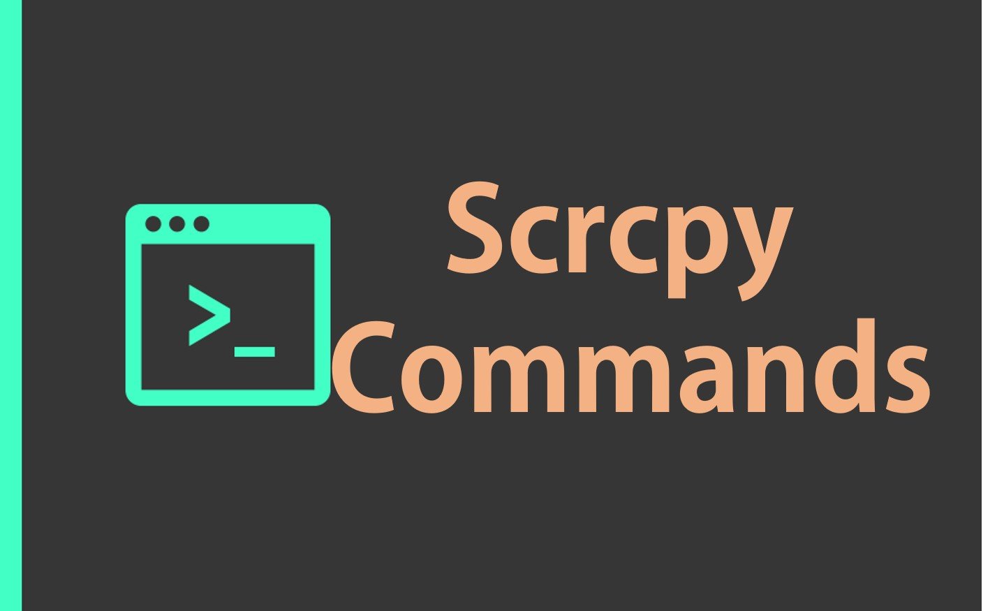 Scrcpy commands