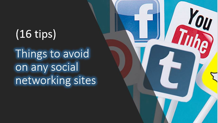 16 Things to avoid on any social networking sites