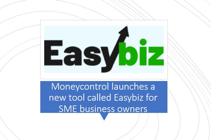 Moneycontrol launches a new tool called Easybiz for SME business owners