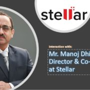 An interview of Mr Manoj Dhingra, Director & Co-founder at stellar
