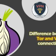 Difference between Tor and VPN connections