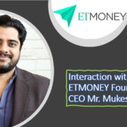 Interaction with ETMONEY Founder-CEO Mr. Mukesh Kalra
