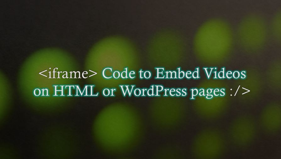code to embed video in html or WordPress