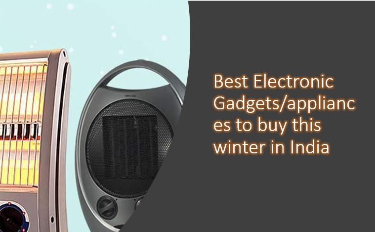 Best Electronic Gadgets-appliances to buy this winter in India