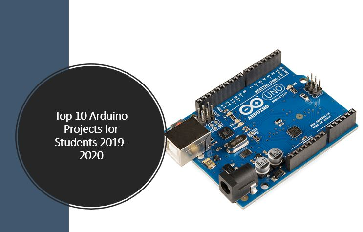 Top 10 Arduino Projects for Students 2019-2020