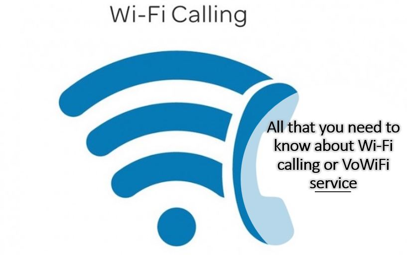 All that you need to know about Wi-Fi calling or VoWiFi service