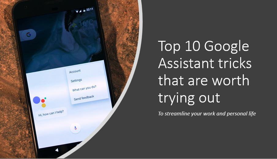 Top 10 Google Assistant tricks that are worth trying out