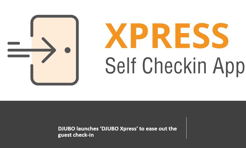 DJUBO launches 'DJUBO Xpress' to ease out the guest check-in