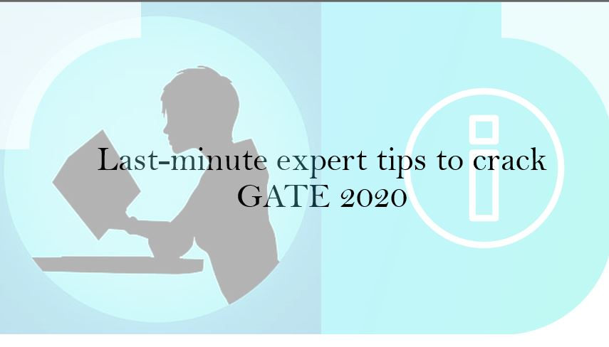 Last-minute expert tips to crack GATE 2020