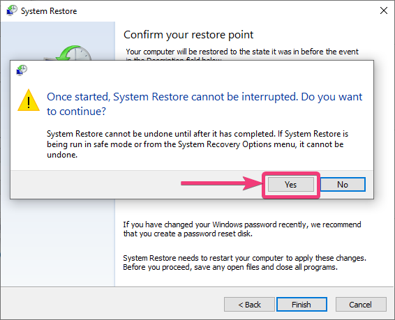 Once started, system restore cannot be interrupted. Do you want to continue?