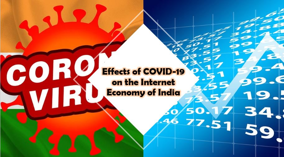 Effects of COVID 19 on the Internet Economy of India