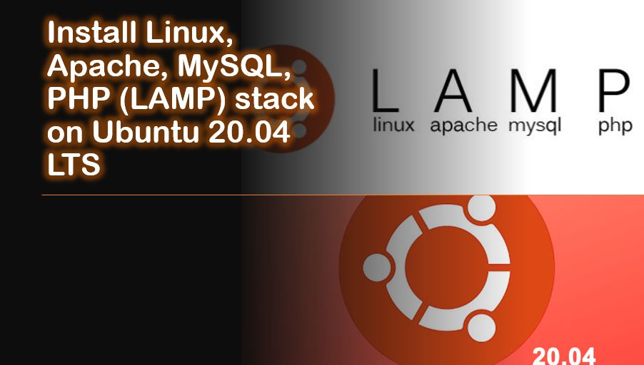 Install Linux, Apache, MySQL, PHP (LAMP) stack on Ubuntu 20.04 LTS