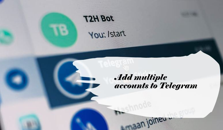 How to add multiple accounts to Telegram