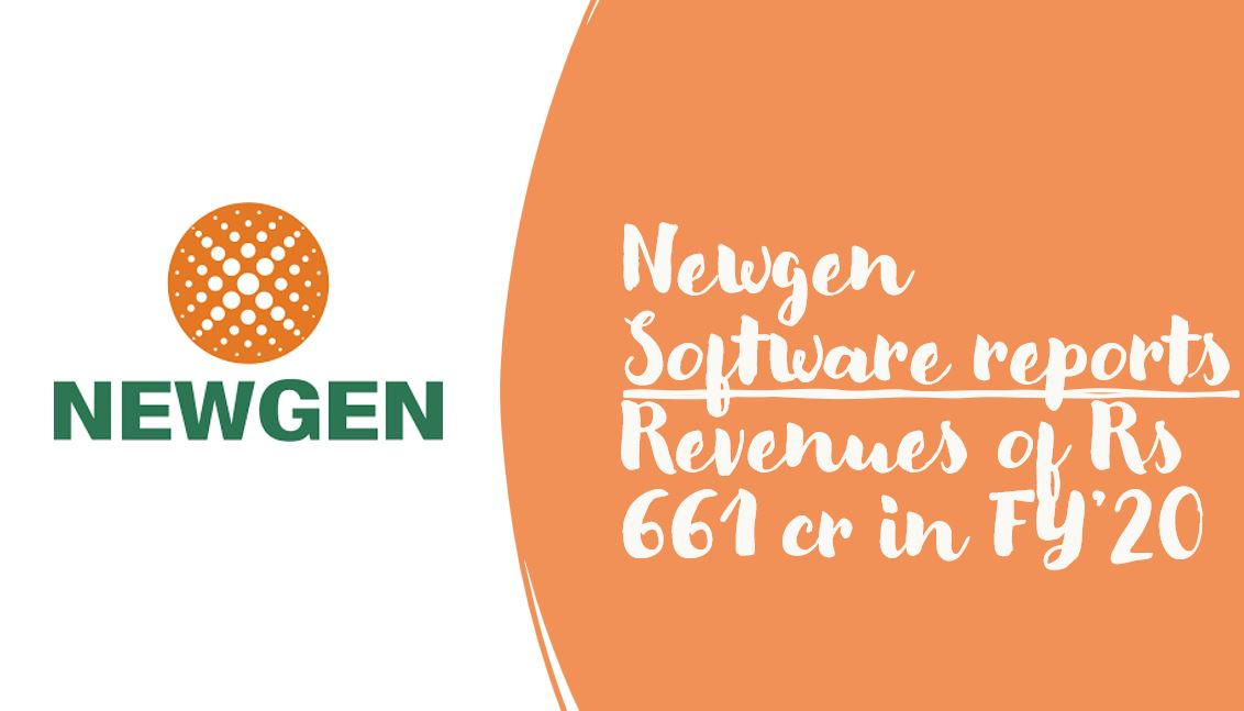 Newgen Software reports Revenues of Rs 661 cr in FY'2020