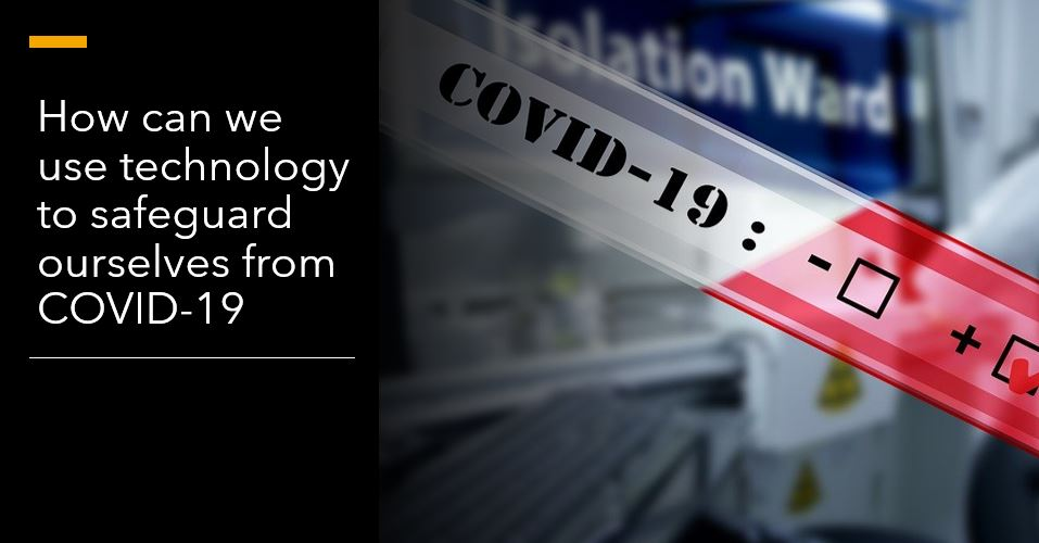 use technology to safeguard ourselves from COVID-19